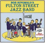 Album front cover: Bob Ringwald's Fulton Street Jazz Band CD With special guest Molly Ringwald
